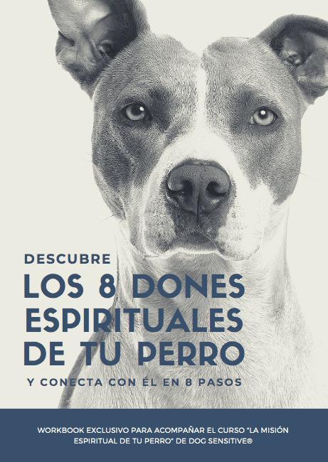 Workbook: La Misión Espiritual de los perros en nuestra vida